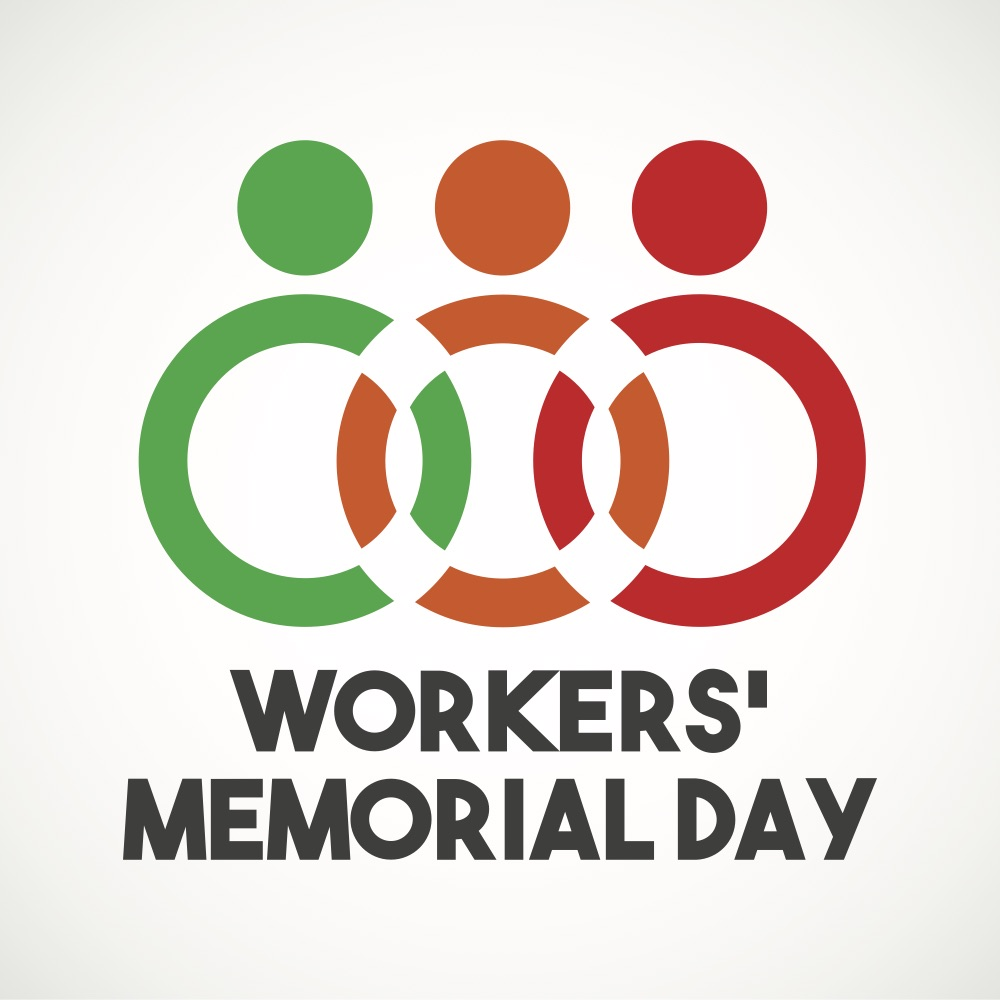 Workers' Memorial Day: Every Worker Deserves to Make it Home Safe Every Day